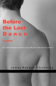 Before the Last Dance ebook by Chumbley, James Randall
