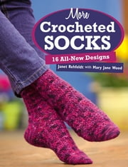 More Crocheted Socks - 16 All-New Designs ebook by Janet Rehfeldt
