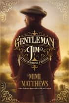 Gentleman Jim - A Tale of Romance and Revenge ebook by Mimi Matthews