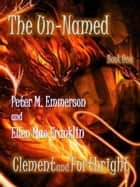 Book 1 of the Un-Named Chronicles: Forthright and Clement ebook by Peter M. Emmerson, Ellen Mae Franklin