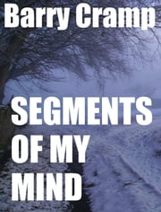 Segments Of My Mind ebook by Barry Cramp