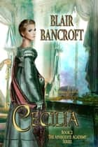 Cecilia ebook by Blair Bancroft