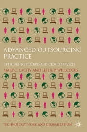 Advanced Outsourcing Practice - Rethinking ITO, BPO and Cloud Services ebook by Professor Mary C. Lacity,Professor Leslie P. Willcocks