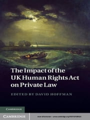 The Impact of the UK Human Rights Act on Private Law ebook by David Hoffman