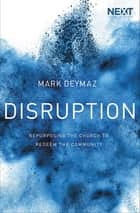 Disruption ebook by Mark DeYmaz