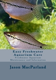 Easy Freshwater Aquarium Care ebook by James Dorans