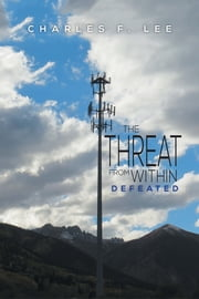 The Threat From Within - Defeated ebook by Charles F. Lee