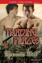 Trading Places 電子書 by Shannon West