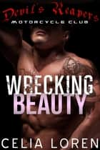 Wrecking Beauty - Vegas Titans Series, #1 ebook by Celia Loren