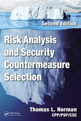 Risk Analysis and Security Countermeasure Selection, Second Edition ebook by Norman, CPP/PSP/CSC, Thomas L.
