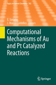 Computational Mechanisms of Au and Pt Catalyzed Reactions ebook by Elena Soriano, José Marco-Contelles
