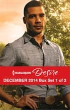 Harlequin Desire December 2014 - Box Set 1 of 2 - An Anthology 電子書 by Brenda Jackson, Sara Orwig, Janice Maynard