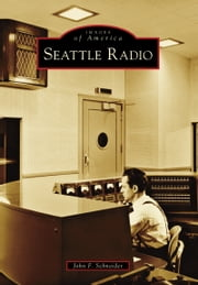 Seattle Radio ebook by John F. Schneider