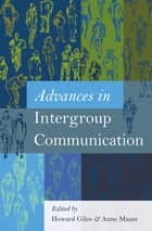 Advances in Intergroup Communication ebook by Howard Giles, Anne Maass