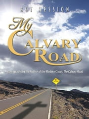 My Calvary Road - Autobiography by the Author of the Modern Classic The Calvary Road ebook by Roy Hession