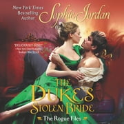 The Duke's Stolen Bride - The Rogue Files audiobook by Sophie Jordan