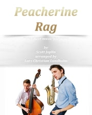 Peacherine Rag Pure sheet music for piano by Scott Joplin arranged by Lars Christian Lundholm ebook by Pure Sheet Music