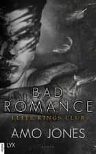 Bad Romance - Elite Kings Club eBook by Amo Jones, Ralf Schmitz