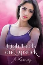 High Heels and Lipstick ebook by Jo Ramsey