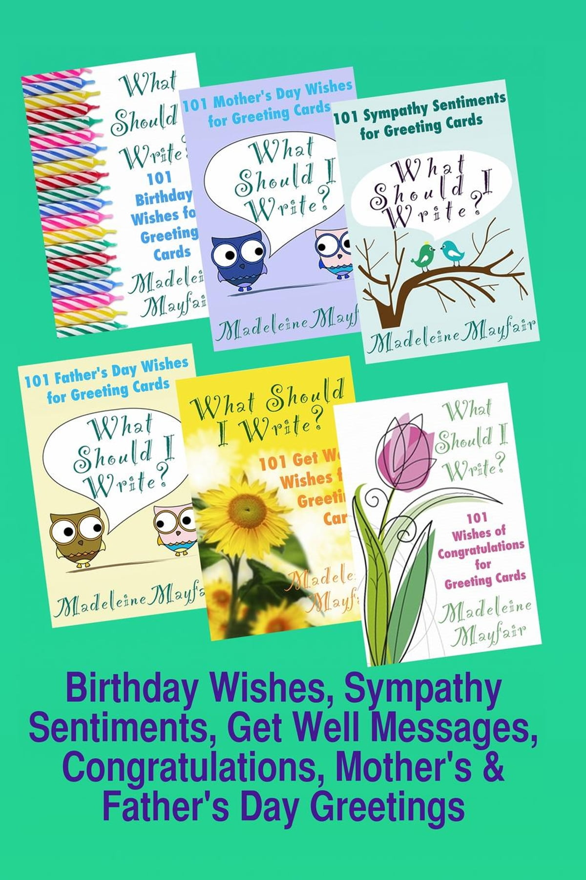 Birthday Wishes Sympathy Sentiments Get Well Messages Congratulations Mothers And Fathers Day Greetings EBook By Madeleine Mayfair