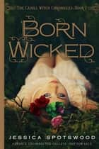 Born Wicked ebook by Jessica Spotswood