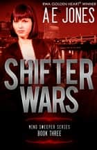 Shifter Wars ebook by AE Jones