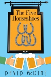 The Five Horseshoes ebook by David McDine
