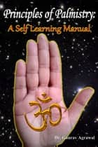 Principles of Palmistry: A Self Learning Manual ebook by Gaurav Agrawal
