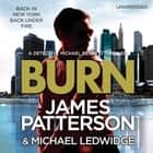 Burn - (Michael Bennett 7) audiobook by James Patterson, Danny Mastrogiorgio