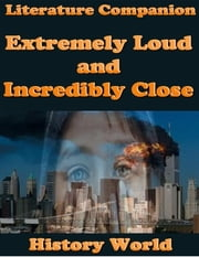 Literature Companion: Extremely Loud and Incredibly Close ebook by History World