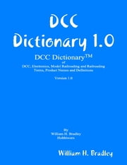 DCC Dictionary 1.0 ebook by William H. Bradley