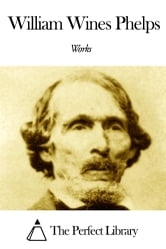 Works of William Wines Phelps ebook by William Wines Phelps
