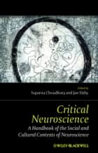 Critical Neuroscience ebook by Suparna Choudhury,Jan Slaby