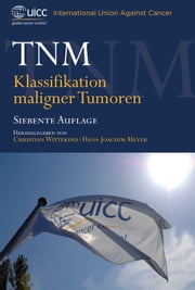 TNM - Klassifikation Maligner Tumoren ebook by Kobo.Web.Store.Products.Fields.ContributorFieldViewModel