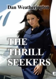 The Thrill Seekers ebook by Dan Weatherington