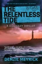 The Relentless Tide ebook by Denzil Meyrick