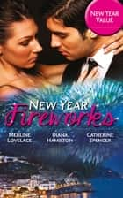 New Year Fireworks: The Duke's New Year's Resolution / The Faithful Wife / Constantino's Pregnant Bride (Mills & Boon M&B) ebook by Merline Lovelace, Diana Hamilton, Catherine Spencer