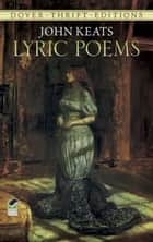 Lyric Poems ebook by John Keats