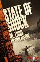 State of Shock ebook by M. Todd Henderson