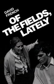 Of the Fields, Lately ebook by David French
