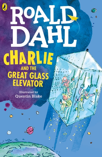 Charlie and the Great Glass Elevator ebook by Roald Dahl