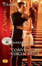 His Convenient Virgin Bride ebook by Barbara Dunlop