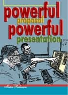 Powerful Proposal Powerful Presentation ebook by Mutea Rukwaru