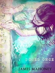 I Died Once ebook by James Mahoney