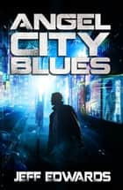 Angel City Blues 電子書 by Jeff Edwards