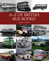 A-Z of British Bus Bodies ebook by James Taylor