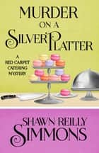 Murder on a Silver Platter ebook by Shawn Reilly Simmons