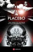 Placebo ebook by Santiago Jaureguizar