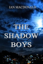 The Shadow Boys ebook by Ian Macdonald