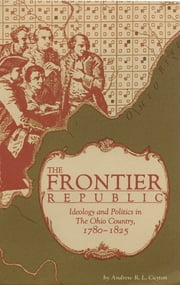 The Frontier Republic ebook by Andrew R.L. Cayton